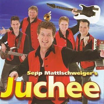 Sepp Mattlschweiger's Juchee