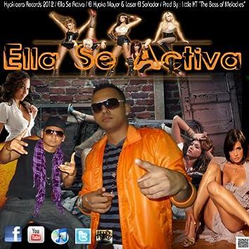 Ella Se Activa (feat. Laser El Soñador & Prod by Little Kt)