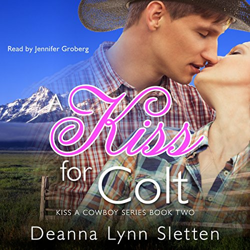 A Kiss for Colt Audiobook By Deanna Lynn Sletten cover art