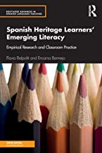 Spanish Heritage Learners' Emerging Literacy (Routledge Advances in Spanish Language Teaching)