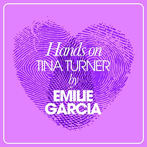 Hands On Tina Tuner By Emilie Garcia