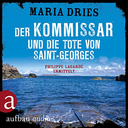Der Kommissar und die Tote von Saint-Georges. Ein Kriminalroman aus der Normandie Titelbild