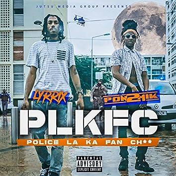 PLKFC (Police la ka fan ch**)