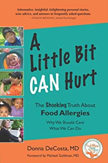 A Little Bit Can Hurt: The Shocking Truth about Food Allergies - Why We Should Care,What We Can Do