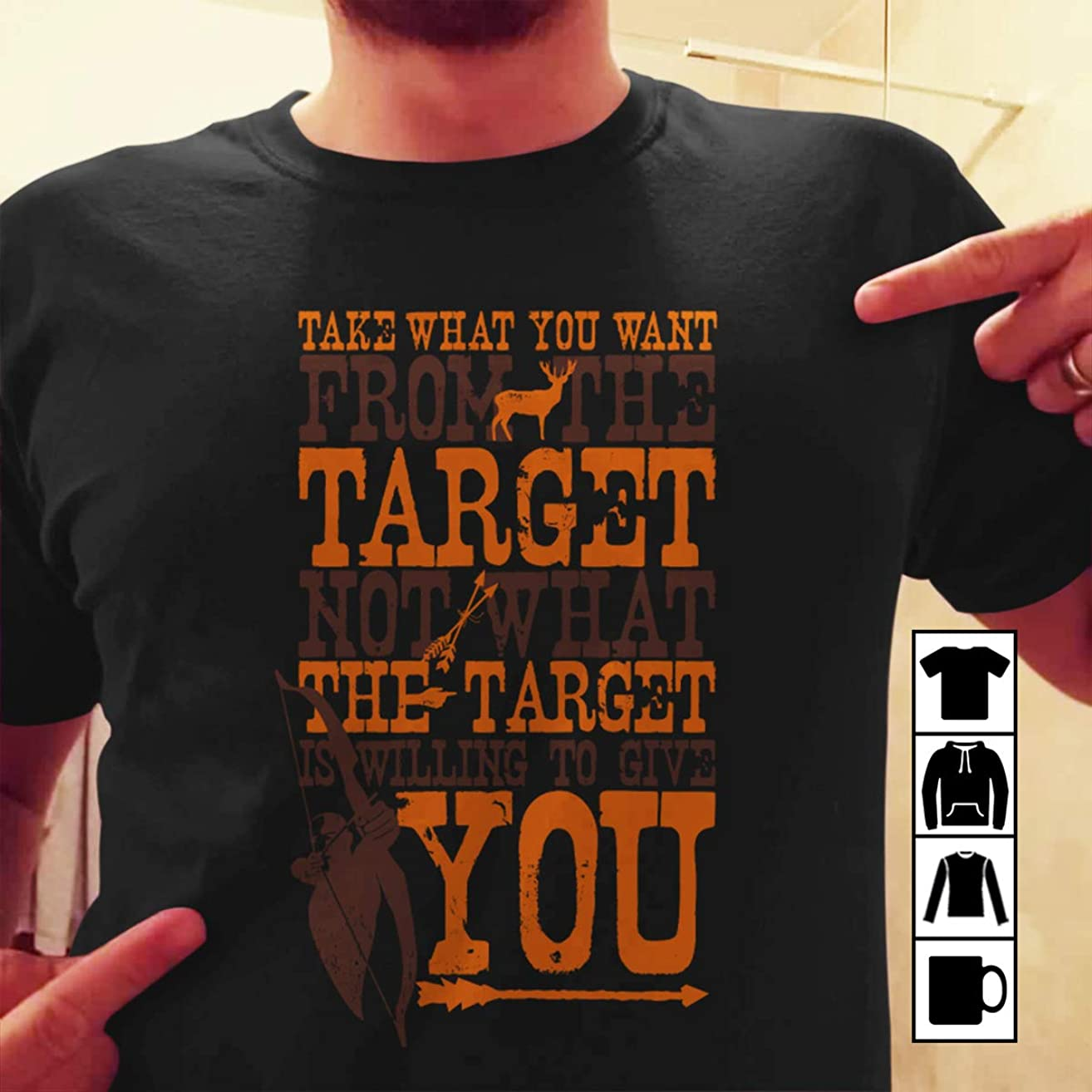 Bowman Archer Archery Take what you want fom the target not what the target is willing to give you T Shirt Long Sleeve Sweatshirt Hoodie Youth