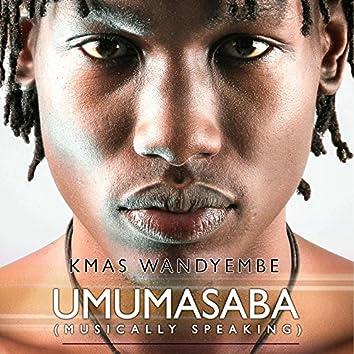 Umumasaba (Musically Speaking)