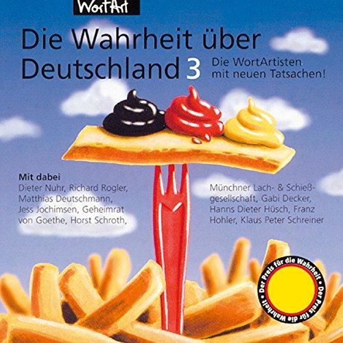 Die WortArtisten mit neuen Tatsachen (Die Wahrheit über Deutschland 3) audiobook cover art