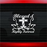 Noizy Graphics Blessed & Highly Favored #2 Cute Christian Car Sticker Truck Window Vinyl Decal Color: White