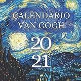 Calendario Van Gogh 2021: Con Notte Stellata, Girasoli e altre 10 meravigliose opere
