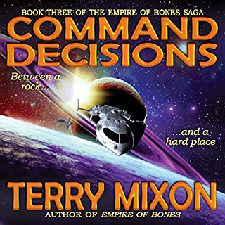 Command Decisions     The Empire of Bones Saga, Book 3              By:                                                                                                                                 Terry Mixon                               Narrated by:                                                                                                                                 Veronica Giguere                      Length: 9 hrs and 37 mins     66 ratings     Overall 4.5
