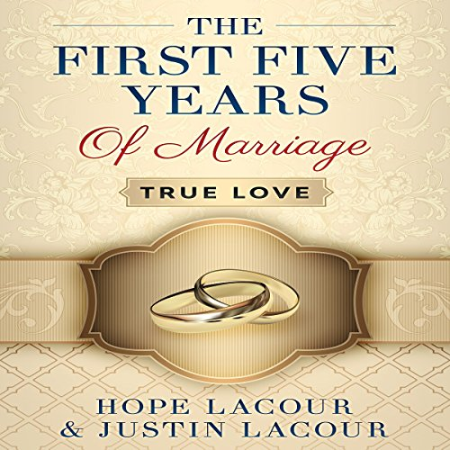 The First Five Years of Marriage: True Love audiobook cover art