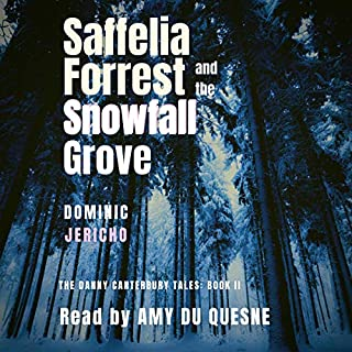 Saffelia Forrest and the Snowfall Grove     The Danny Canterbury Tales, Book 2              By:                                                                                                                                 Dominic Jericho                               Narrated by:                                                                                                                                 Amy Du Quesne                      Length: 15 hrs and 14 mins     2 ratings     Overall 3.0