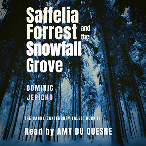 Saffelia Forrest and the Snowfall Grove cover art