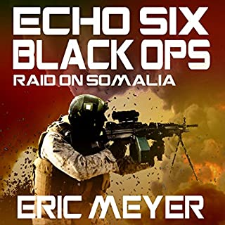 Echo Six: Black Ops - Raid on Somalia audiobook cover art