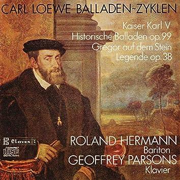 C. Loewe : Kaiser Karl V, Historische Balladen Op. 99 - Gregor auf dem Stein, Legende Op. 38