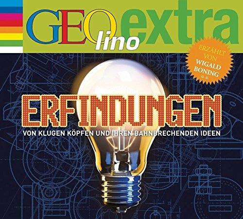 Erfindungen - Von klugen Köpfen und ihren bahnbrechenden Ideen: GEOlino extra Hör-Bibliothek (Die GEOlino Hör-Bibliothek - Einzeltitel, Band 27)