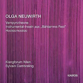 "Olga Neuwirth: Vampyrotheone, Instrumental-Inseln aus ""Bahlamms Fest"" & Hooloomooloo"