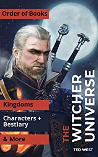 The Witcher Universe: Order of Books, Characters, Kingdoms, Bestiary & More from the book series by Andrzej Sapkowski