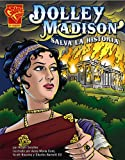 Dolley Madison Salva La Historia/Dolley Madison Saves History (Historia Gráficas) (Spanish Edition)