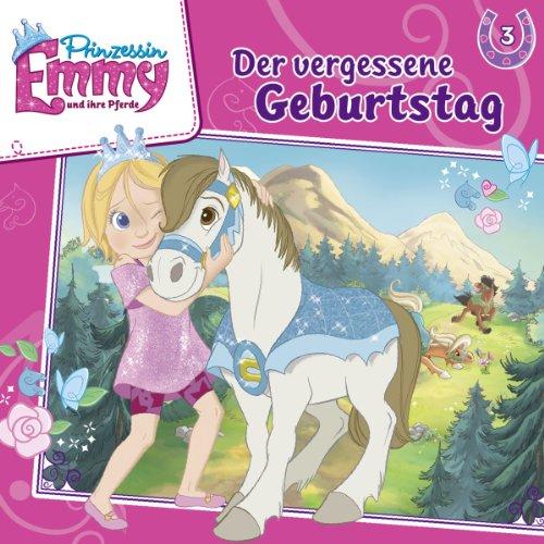 Der vergessene Geburtstag (Prinzessin Emmy und ihre Pferde 3) Titelbild