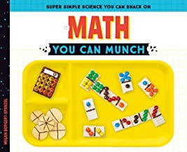 Math You Can Munch (Super Simple Science You Can Snack On)