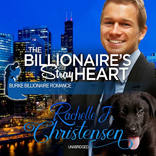 The Billionaire's Stray Heart     Burke Billionaire Romance, Book 2              By:                                                                                                                                 Rachelle J. Christensen                               Narrated by:                                                                                                                                 Carla Mercer-Meyer                      Length: 4 hrs and 22 mins     Not rated yet     Overall 0.0