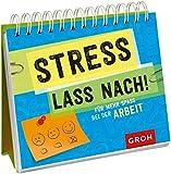 Stress lass nach: Für mehr Spaß bei der Arbeit.