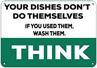 BIN SHANG Quote Metal Sign Think Dishes Don't Do Themselves If You Used Them, Wash Them Aluminum Post Wall Home Decoration Sign for Driveway