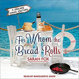 For Whom the Bread Rolls     Pancake House Mystery Series, Book 2              By:                                                                                                                                 Sarah Fox                               Narrated by:                                                                                                                                 Marguerite Gavin                      Length: 6 hrs and 56 mins     63 ratings     Overall 4.2