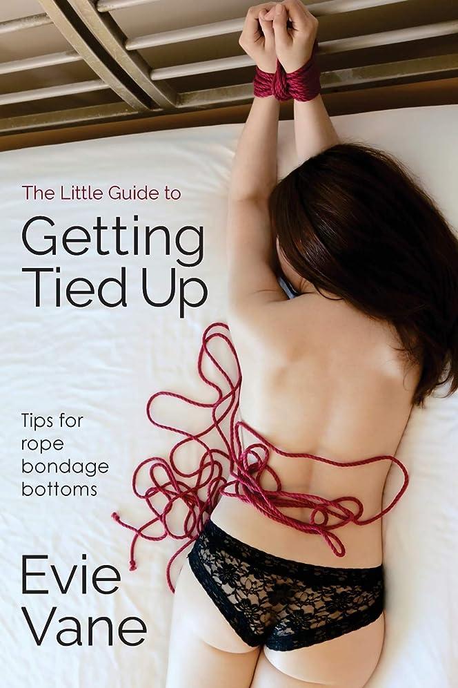 タイプライター群衆補助金The Little Guide to Getting Tied Up: Tips for Rope Bondage Bottoms