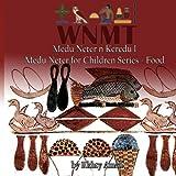 Medu Neter n Keredu 1: Medu Neter for Children Series - 1 (Food) (Volume 1)