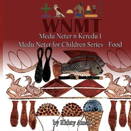 Medu Neter n Keredu 1: Medu Neter for Children Series - 1 (Food)