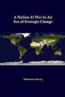 A Nation at War in an Era of Strategic Change