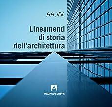 Scaricare Libri Lineamenti di storia dell'architettura PDF