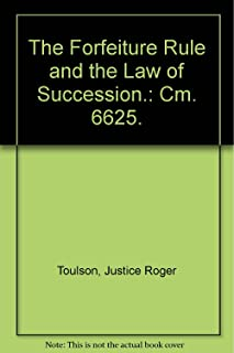 Forfeiture Rule And the Law of Succession: Law Commission Report #295