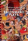 Cuaderno de Ejercicios para el Entrenador de Balonmano Playa