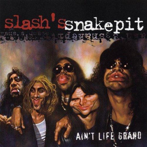 Ain't Life Grand by Slash's Snakepit