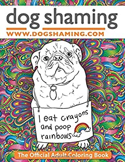 Dog Shaming: The Official Adult Coloring Book