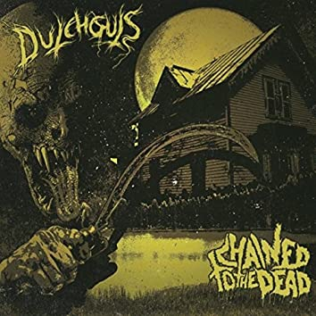 Dutchguts / Chained to the Dead
