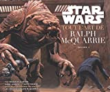 Star Wars - Tout l'Art de Ralph MacQuarrie volume 2
