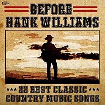 Before Hank Williams: 22 Best Classic Country Music Songs