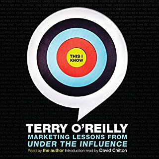 This I Know     Marketing Lessons from Under the Influence              Written by:                                                                                                                                 Terry O'Reilly                               Narrated by:                                                                                                                                 Terry O'Reilly                      Length: 9 hrs and 10 mins     203 ratings     Overall 4.8