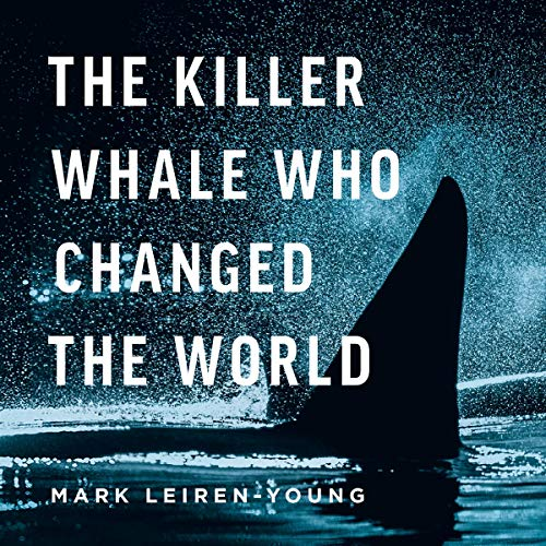 The Killer Whale Who Changed the World  By  cover art