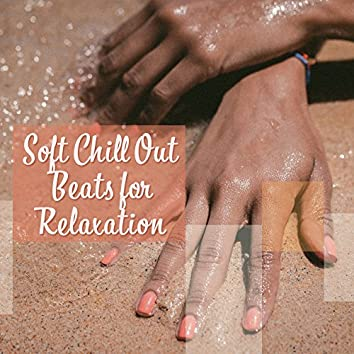 Soft Chill Out Beats for Relaxation – Peaceful Sounds to Calm Down, Stress Relief, Chill Out Rest, Tropical Island