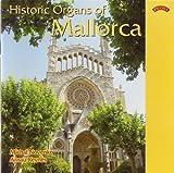 Historic Organs of Mallorca - Organs of Banyalbufar, Sa Pobla, Palma -Sjeroni, Muro, Santanyi, Campos, Arta, Soller by Michal Novenko