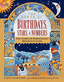 Paperback The Power of Birthdays, Stars and Numbers : The Complete Personology Reference Guide Book