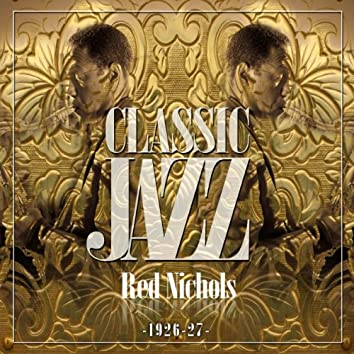 Classic Jazz Gold Collection ( Red Nichols 1926 - 27 )