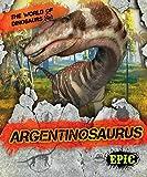 Argentinosaurus (World of Dinosaurs)