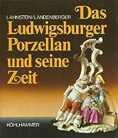 Das Ludwigsburger Porzellan und seine Zeit