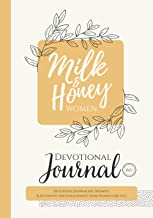 Milk and Honey Women Devotional Journal: Devotions, Journaling Prompts & Authentic Encouragement from Women Like You